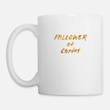 Christ Follower of Christ - Mug