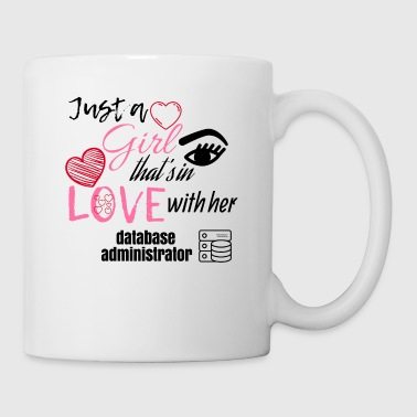 Just a girl that's in love with her database admin - Mug