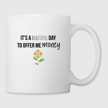 It is a beautiful day - Mug