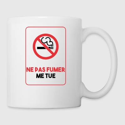 Do not smoke kill me - Mug