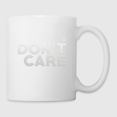 I do not care. - Mug