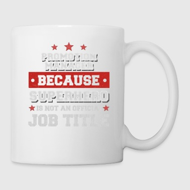Promotion Manager because Superhero isn't an job - Tasse