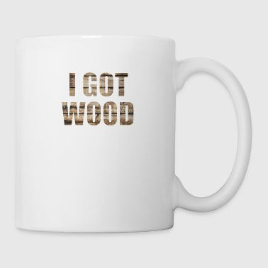 I GOT WOOD - Tazza