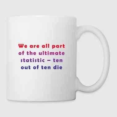 We're all part of the ultimate statistic - toe - Mug