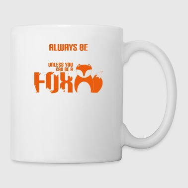 ALWAYS BE YOURSELF - FUCHS - FOX - KINDER - LUSTIG - Tasse