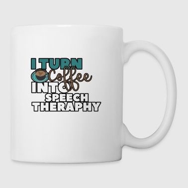 I TURN COFFEE INTO SPEECH THERAPHY - Tasse