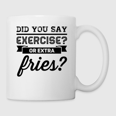 exercise or extra fries - Mok