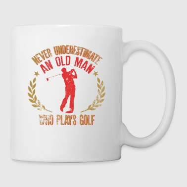 Never Underestimate An Old Man Who Plays GolfFunny - Taza