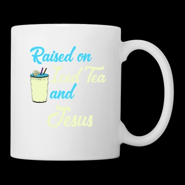 Raised on Iced Tea and Jesus - Mug