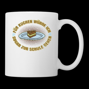 For cake I would go to school gift - Mug