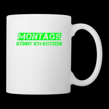 Mondays I can puke work motivation idea - Mug