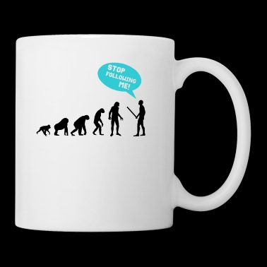 Stop following me! Funny quote! - Mug