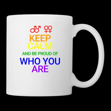 Keep Calm and be proud who you are - Mug