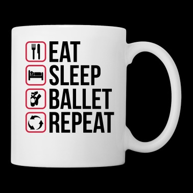 Eat Sleep Ballet Repeat - Tazza