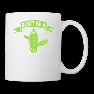 Do not be a prick shirt with Cactus - Mug