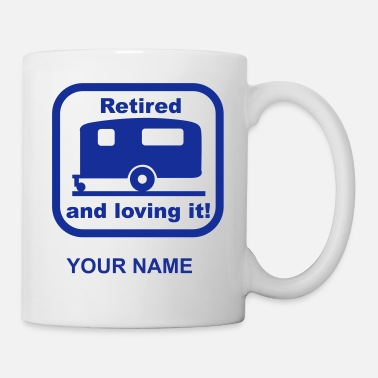 Caravan Caravan - retired and loving it - Mug