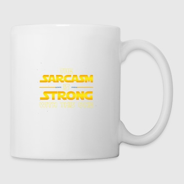 The Sarcasm Is Strong With This One - Funny Quote - Tasse