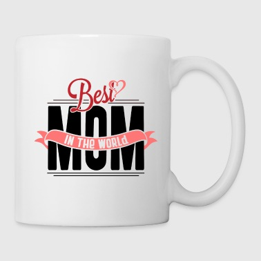 Best mom in the world - Mama Mutter Muttertag Kind - Tasse