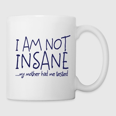 I am not insane ... my mother had me tested II - Kubek