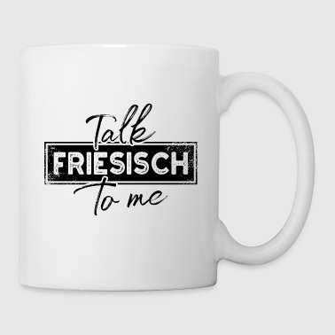 Talk friesisch to me - friesischer Dialekt - Tasse