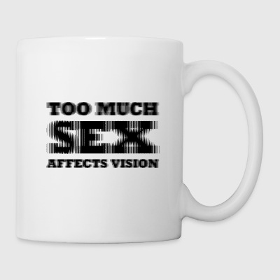 Too much sex Affect vision - Mug