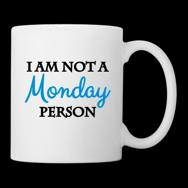 I am not a monday person - Mug