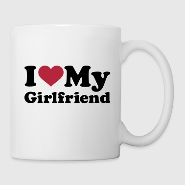 I love my girlfriend - Tasse