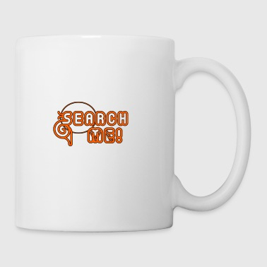 Search Me - Design 1 - Mug