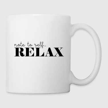 Note to self ... Relax - Mug