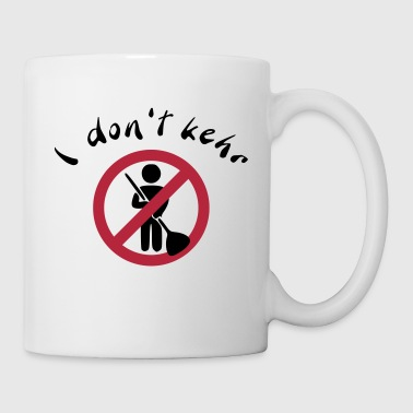 I don't kehr - mit Text - Tasse