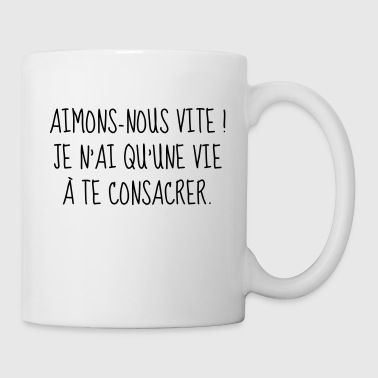 Amour - Couple - Citation - Humour - Comique - Fun - Mug blanc