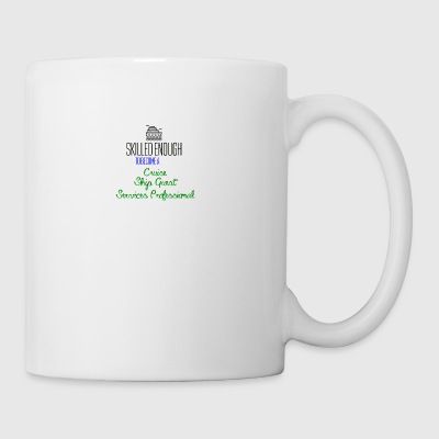 Skilled enough to become a Cruise Ship Guest - Mug