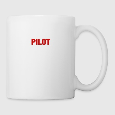 Have No Fear, The Pilot Is Here - Mug