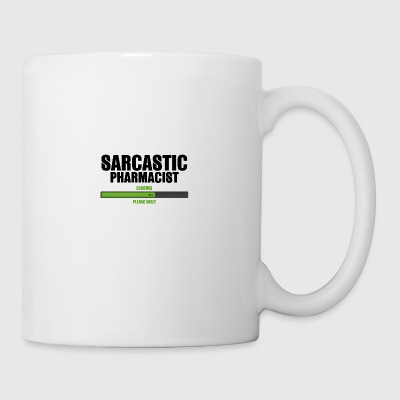 Pharmacy / Pharmacist: Sarcastic Pharmacist - Load - Mug