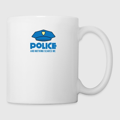 Police: Police And Nothing Scares Me - Mug