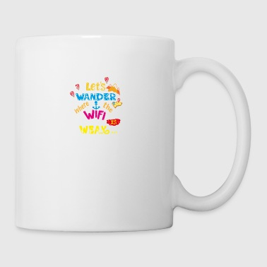 Let's Wander Where The WiFi Is Weak Travel T-shirt - Mug