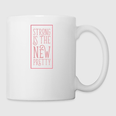 Strong is the new pretty - Mug