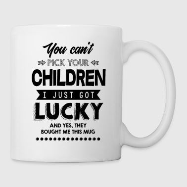 Can't pick your children - lucky me - Gift - Tasse
