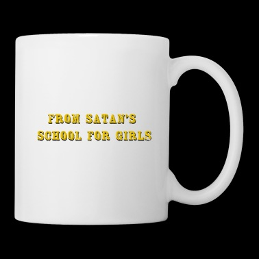 From Satan's Schoorl For Girls Gift Idea - Mug