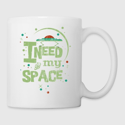 GREEN I NEED MY SPACE - Spruch Sprüche Shirt Motiv - Tasse