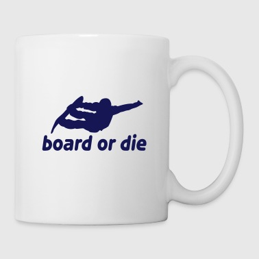 board or die - Mug
