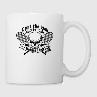 I put the bad in Badminton Sweats - Mug blanc