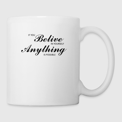 Belive in yourself - Mug