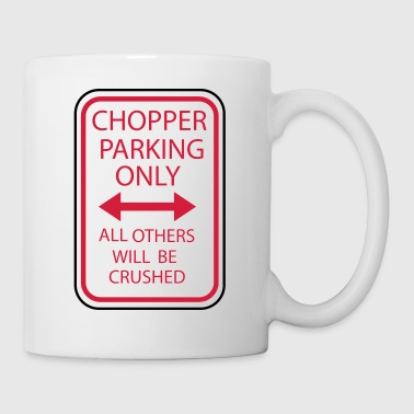 Chopper Parking seulement - Tasse