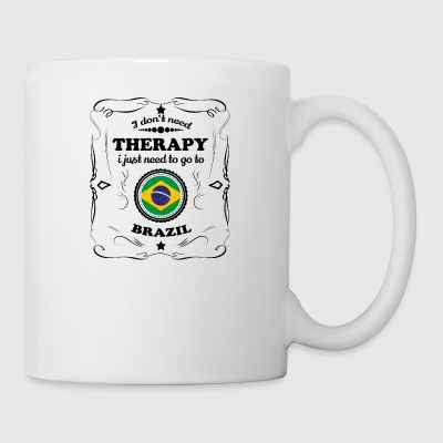 DON T NEED THERAPY GO BRAZIL - Mug