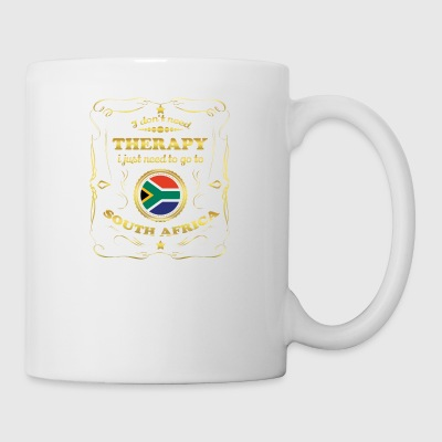 DON T NEED THERAPY GO TO SOUTH AFRICA - Mug