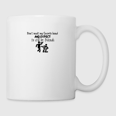Do not insult my favorite band - Mug