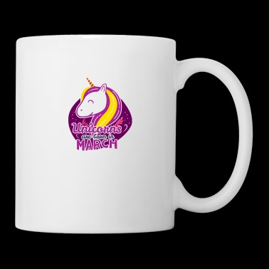 Unicorns are born in march - Mug