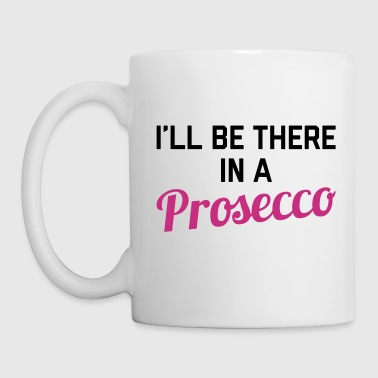 In A Prosecco Funny Quote - Mugg