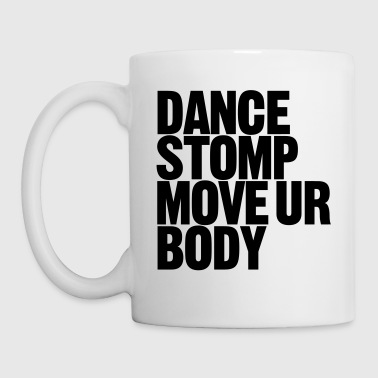 Dance Stomp Flytt Ur Body - Kopp